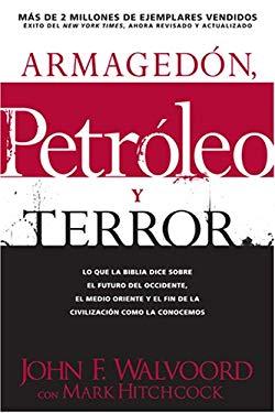 Armagedon, Petroleo y Terror: Lo Que Dice la Biblia Acerca del Futuro = Armageddon, Oil, and Terror 9781414325675