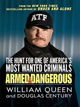 Armed and Dangerous: The Hunt for One of America's Most Wanted Criminals 9781410403025