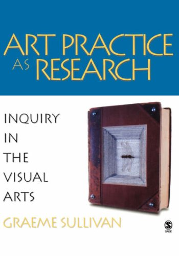 Art Practice as Research: Inquiry in the Visual Arts 9781412905350