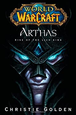 Arthas: Rise of the Lich King 9781416550778