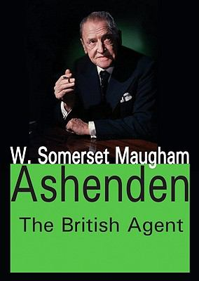 Ashenden: The British Agent 9781412811729