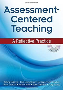 Assessment-Centered Teaching: A Reflective Practice 9781412954624