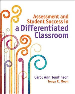 Assessment and Student Success in a Differentiated Classroom 9781416616177
