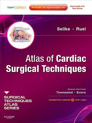 Atlas of Cardiac Surgical Techniques 9781416040651