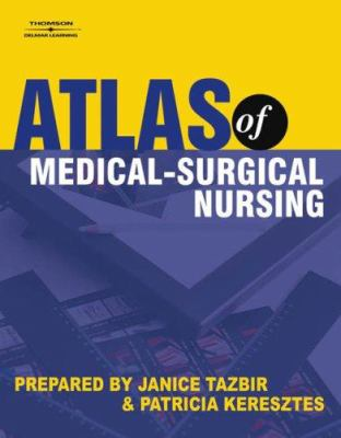 Atlas of Medical-Surgical Nursing 9781418009588