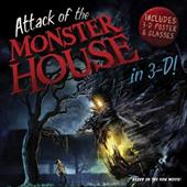Attack of the Monster House in 3-D! [With 3D PosterWith 3D Glasses] 6241598