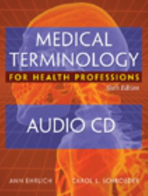 Audio CDs for Ehrlich/Schroeder's Medical Terminology for Health Professions, 6th 9781418072582
