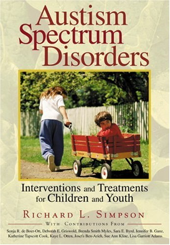 Autism Spectrum Disorders: Interventions and Treatments for Children and Youth 9781412906036
