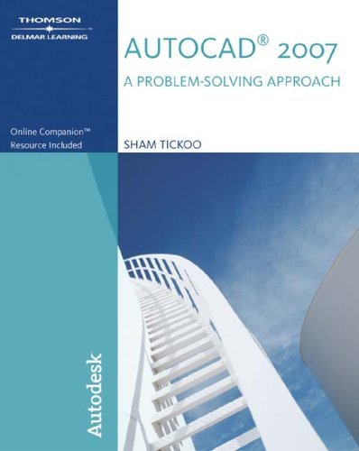 AutoCAD 2007: A Problem-Solving Approach 9781418049003