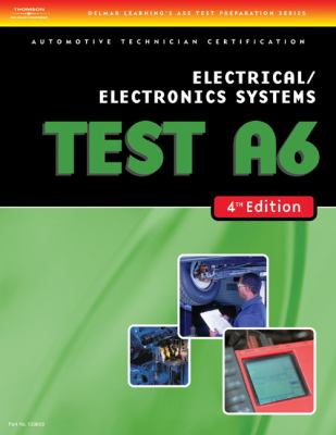 Automobile Test: Electrical/Electronics Systems (Test A6) 9781418038830