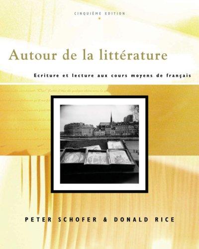 Autour de la Litterature: Ecriture Et Lecture Aux Cours Moyens de Frangais [With CD]