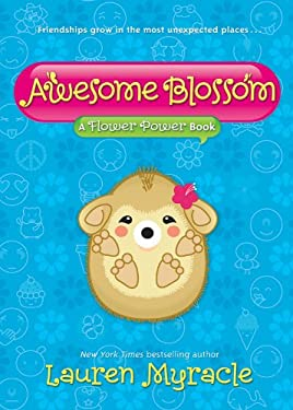 Awesome Blossom: A Flower Power Book 9781419704055