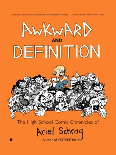 Awkward and Definition: The High School Comic Chronicles of Ariel Schrag 9781416552314