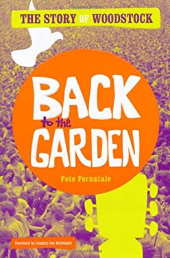 Back to the Garden: The Story of Woodstock 9781416591191
