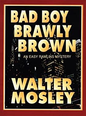 Bad Boy Brawly Brown 9781410401694