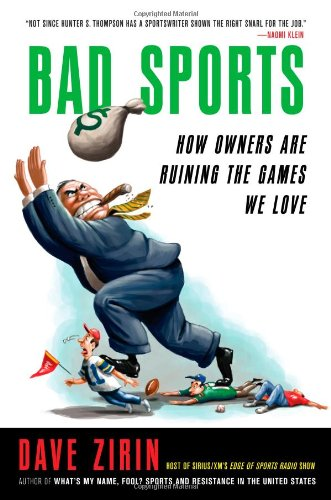 Bad Sports: How Owners Are Ruining the Games We Love 9781416554752