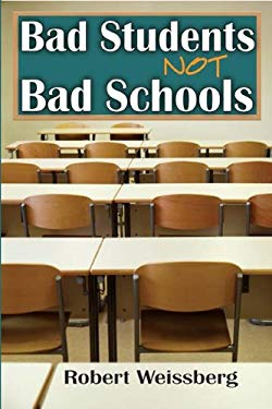 Bad Students, Not Bad Schools 9781412813457