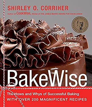 Bakewise: The Hows and Whys of Successful Baking with Over 200 Magnificent Recipes 9781416560784