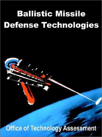 Ballistic Missile Defense Technologies 9781410202864