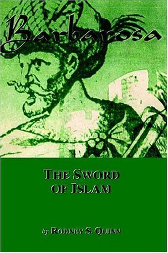 Barbarosa: The Sword of Islam 9781412201094