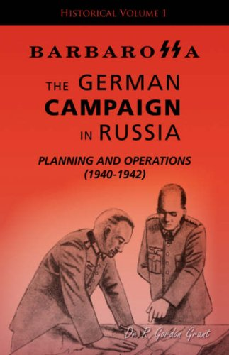 Barbarossa: The German Campaign in Russia - Planning and Operations (1940-1942) 9781412084260
