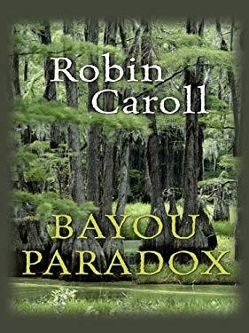 Bayou Paradox 9781410413314