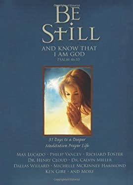 Be Still: 31 Days to a Deeper Meditative Prayer Life 9781416545903