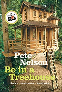 Be in a Treehouse: Design / Construction / Inspiration 9781419711718
