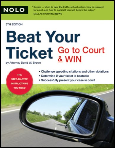 Beat Your Ticket: Go to Court & Win! 9781413306989