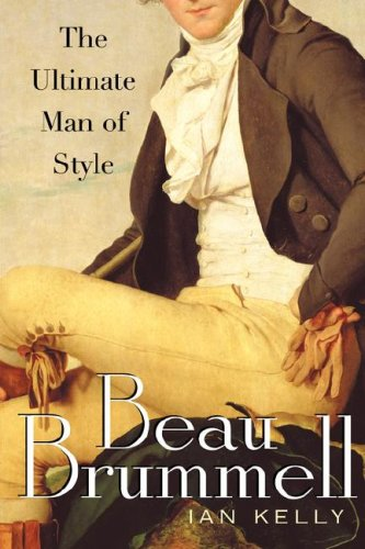 Beau Brummell: The Ultimate Man of Style 9781416584582