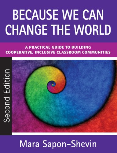 Because We Can Change the World: A Practical Guide to Building Cooperative, Inclusive Classroom Communities 9781412978385