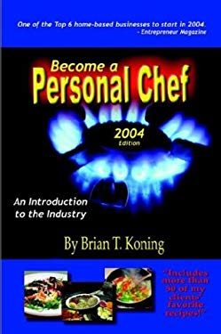 Become a Personal Chef: An Introduction to the Industry 9781418408954