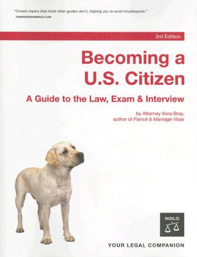 Becoming A U.S. Citizen: A Guide to the Law, Exam & Interview 9781413305241
