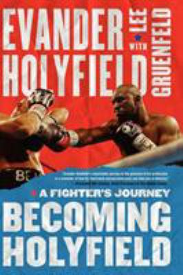 Becoming Holyfield: A Fighter's Journey 9781416534877