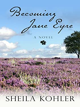 Becoming Jane Eyre 9781410424945