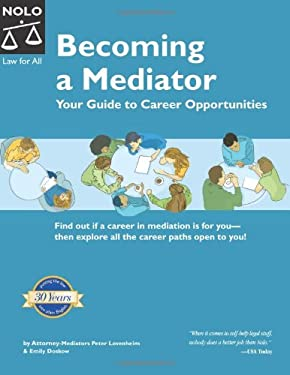 Becoming a Mediator: Your Guide to Career Opportunities 9781413300772