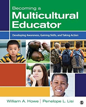 Becoming a Multicultural Educator: Developing Awareness, Gaining Skills, and Taking Action 9781412998055