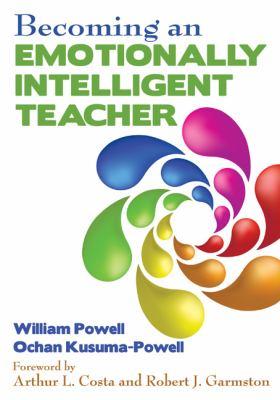 Becoming an Emotionally Intelligent Teacher 9781412979740