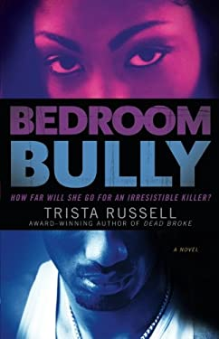 bedroom bully by trista russell reviews description more isbn 9781416553922. Black Bedroom Furniture Sets. Home Design Ideas