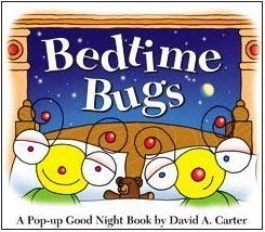 Bedtime Bugs: A Pop-Up Good Night Book by David A. Carter 9781416999607