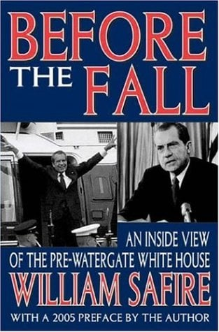 Before the Fall: An Inside View of the Pre-Watergate White House 9781412804660