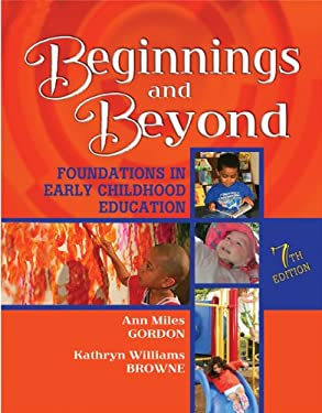 Beginnings and Beyond: Foundations in Early Childhood Education [With 2 CD]