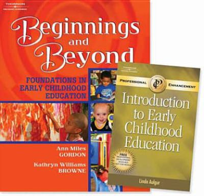 Beginnings and Beyond: Foundations in Early Childhood Education with Professional Enchancement Booklet 9781418064884