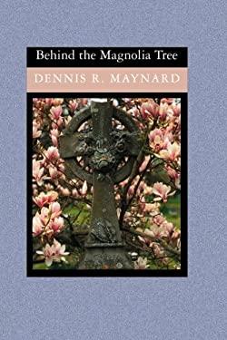 Behind the Magnolia Tree 9781419610660