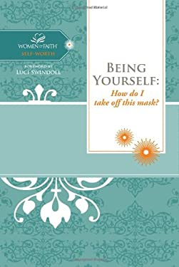 Being Yourself: How Do I Take Off This Mask? 9781418529369
