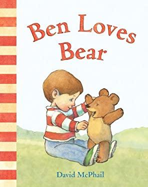 Ben Loves Bear 9781419703867