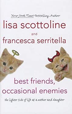 Best Friends, Occasional Enemies: The Lighter Side of Life as a Mother and Daughter 9781410442642