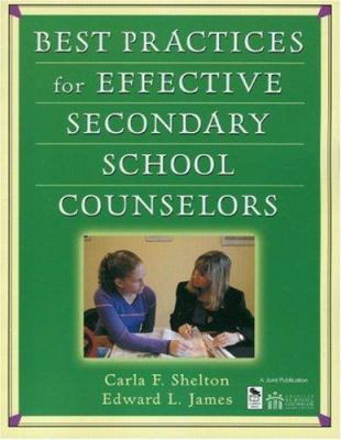 Best Practices for Effective Secondary School Counselors 9781412904506