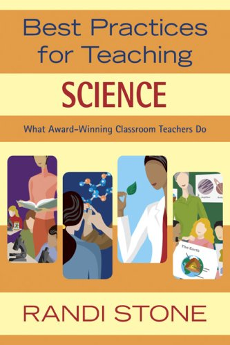 Best Practices for Teaching Science: What Award-Winning Classroom Teachers Do 9781412924573