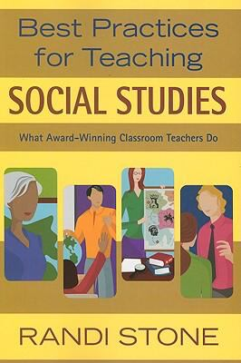 Best Practices for Teaching Social Studies: What Award-Winning Classroom Teachers Do 9781412924535